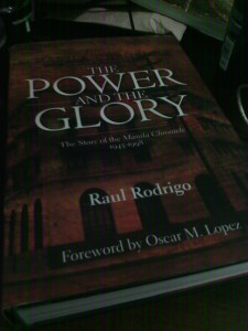 Cover of The Power and The Glory: The Story of the Manila Chronicle 1945-1998